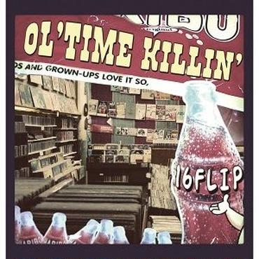 16FLIP (MONJU,DJ KILLWHEEL) / OL'TIME KILLIN' vol.1