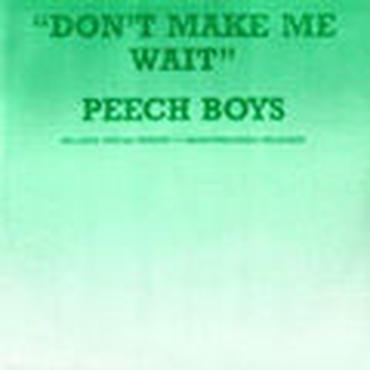 Peech Boys/Don't Make Me Wait LP