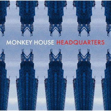 MONKEY HOUSE / HEADQUARTERS