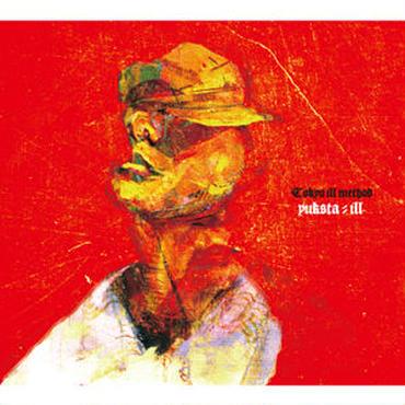 YUKSTA-ILL - TOKYO ILL METHOD [CD]