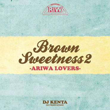 DJ KENTA (ZZ PRODUCTION) - BROWN SWEETNESS 2 -ARIWA LOVERS-