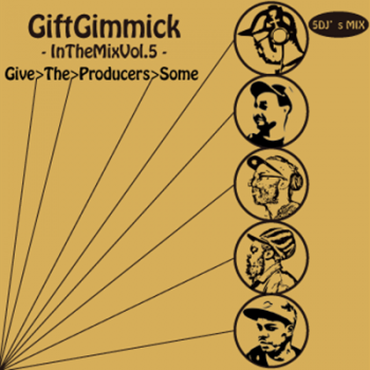 Gift Gimmick DJ's / In The Mix vol.5 -Give The Producers Some-