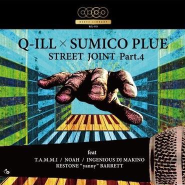 Q-ILL X SUMICO PLUESTREET JOINT PART.4