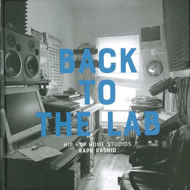 RAPH(V.A) /Back To The Lab:Hip Hop Home Studios -BOOK-