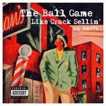 SH BEATS/THE Ball game like lrack sellin'