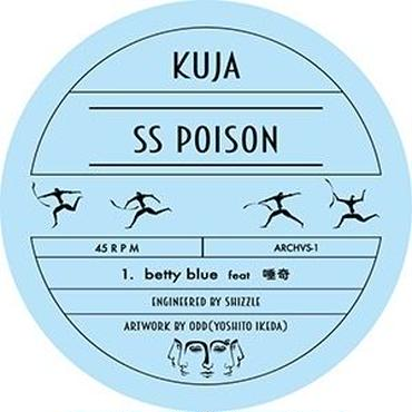 "KUJA - BETTY BLUE feat. 唾奇 / SK'P feat. HiNaLow [7""]"