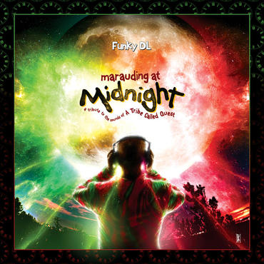 """FUNKY DL MARAUDING AT MIDNIGHT: A TRIBUTE TO THE SOUNDS OF A TRIBE CALLED QUEST """"LP"""""""
