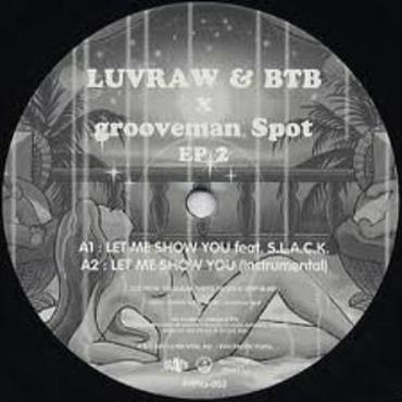 LUVRAW & BTB (PAN PACIFIC PLAYA) / LET ME SHOW YOU