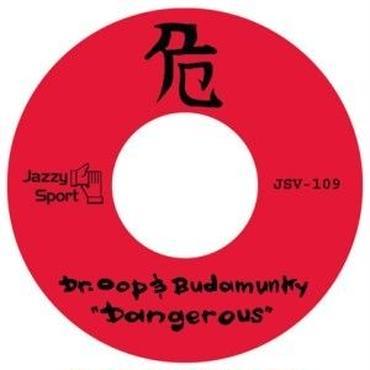 DR.OOP & BUDAMUNK DANGEROUS 7inch
