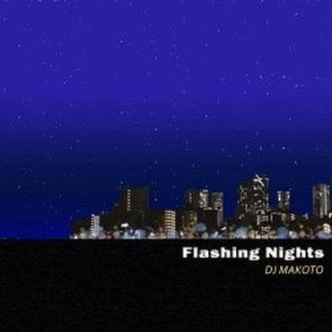 DJ MAKOTO/FLASHING NIGHTS