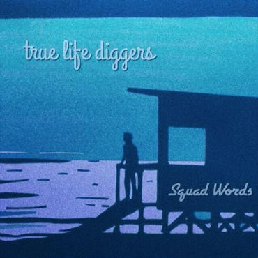 Squad Words 1st.EP 【true life diggers】 (CD)
