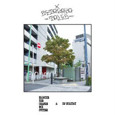 BLONDIE THE ORANGE BOX CUTTER/DJ HOLIDAY - SETAGAYA TALES
