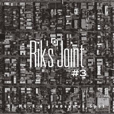 grooveman Spot & DJ Mu-R/Rik's Joint vol.3