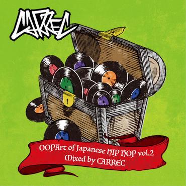 CARREC - OOpart of JAPANESE HIPHOP VOL.2 [MIX CD]