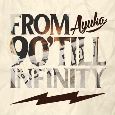 AYUKA From 90' Till Infinity
