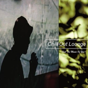 符和 - Chill Out Lounge ~Just The Music Of You~ (MixCD)
