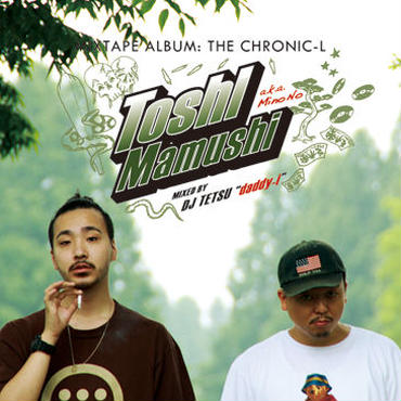 TOSHI a.k.a 美濃の蝮 - THE CHRONIC-L