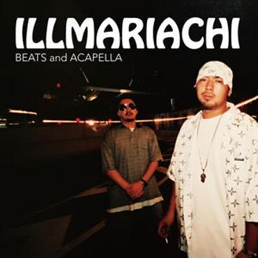 ILLMARIACHI - ILLMARIACHI BEATS and ACAPELLA