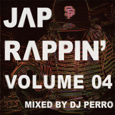 DJ PERRO - JAP RAPPIN' VOLUME 04 [MIX CD]
