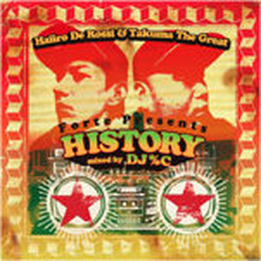 "HAIIRO DE ROSSI & TAKUMA THE GREAT - FORTE PRESENTS ""HISTORY"""