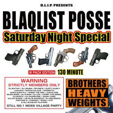 BLAQLIST POSSE - SATURDAY NIGHT SPECIAL(+DINARY DELTA FORCE / BLAHRMY LIVE) [2CD]