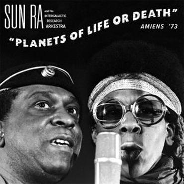 SUN RA AND HIS INTERGALACTIC RESEARCH ARKESTRA - PLANETS OF LIFE OR DEATH [CD]【日本盤】(Limited sale)