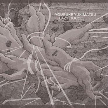 Yousuke Yukimatsu / Lazy Rouse