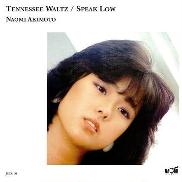 4/25 秋本奈緒美 - Tennessee Waltz / Speak Low(7inch)