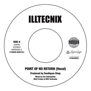 "ILLTECNIX / POINT OF NO RETURN ""7"""