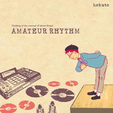 hokuto - AMATEUR RHYTHM [CD]