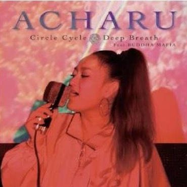 "3/14 ACHARU - CIRCLE CYCLE / DEEP BREATH [7""]"