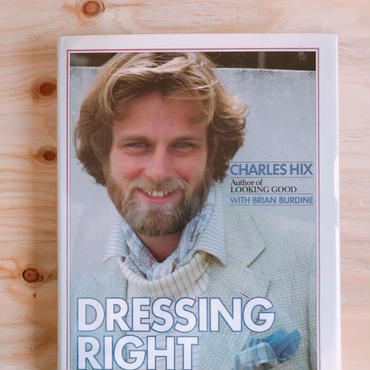 CHARLES HIX   DRESSING RIGHT