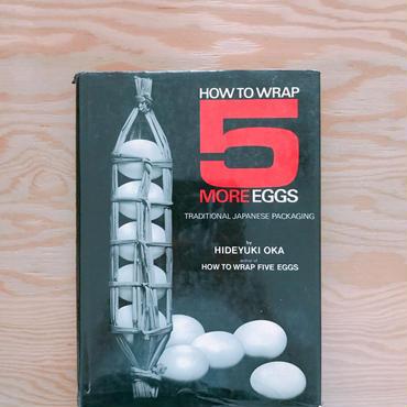 HIDEYUKI OKA    HOW TO WRAP 5 MORE EGGS