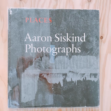 PLACES    AARON SISKIND PHOTOGRAPHS