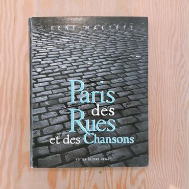 RENE MALTETE     PARIS DES RUES ET DES CHANSONS