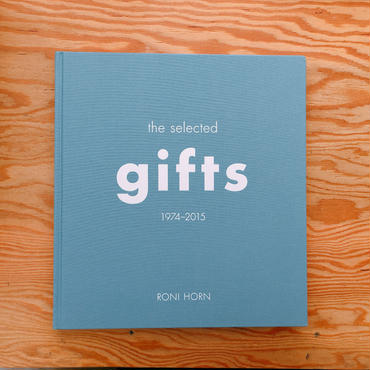 RONI HORN   THE SELECTED GIFTS 1974-2015