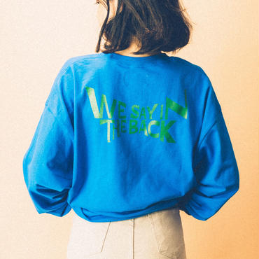 WE SAY IN THE BACK tee(Blue)