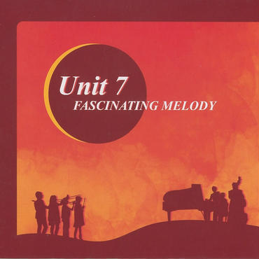 FASCINATING MELODY  Unit7