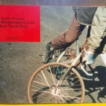 "Eddie Williams ""Bike Messengers Life New York City"""