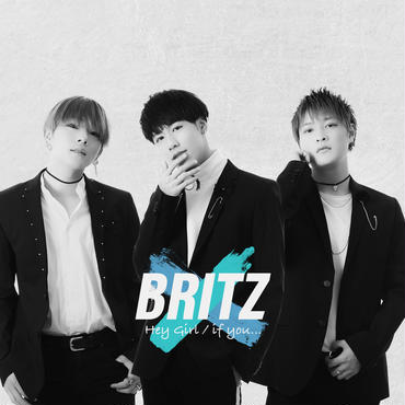 BRITZ 4th single【Hey Girl /If you...】