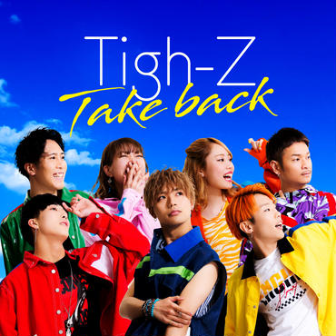 Tigh-Z   Single【 Take back】
