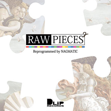 "【予約】""RAW PIECES2"" Mixed by NAGMATIC"