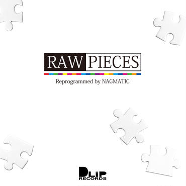 """RAW PIECES"" Mixed by NAGMATIC"