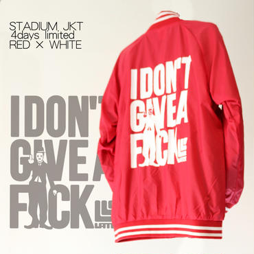4days limited・STADIUM JKT『I DON'T GIVE A FxxK』RED×WHITE 【限定3着】