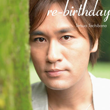 1st SINGLE 「re-birthday」