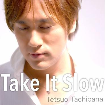 SINGLE「Take It Slow/ Stand by U」