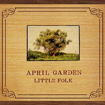 LITTLE FOLK / APRIL GARDEN