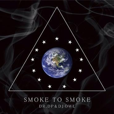 SMOKE TO SMOKE/DJ OWL & Dr.DP