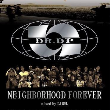 NEIGHBERHOOD FOREVER/Dr.DP mixed by DJ OWL