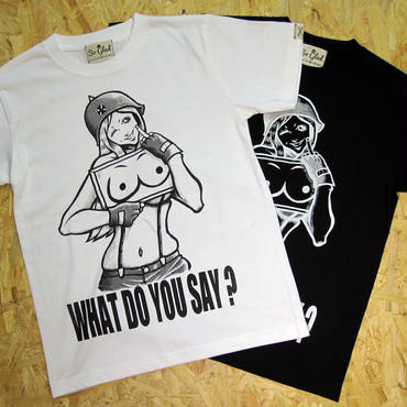WHAT DO YOU SAY? TEE